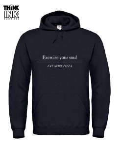 Sudadera Exercise your soul. EAT MORE PIZZA
